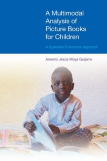 A Multimodal Analysis of Picture Books for Children : A Systemic Functional Approach, Hardback Book