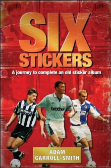 Six Stickers : A Journey to Complete an Old Sticker Album, Hardback Book