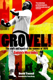 Grovel! : The Story and Legacy of the Summer of 1976, Paperback Book