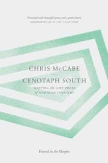Cenotaph South : Mapping the Lost Poets of Nunhead Cemetery, Paperback / softback Book