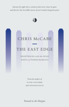 The East Edge : Nightwalks with the Dead Poets of Tower Hamlets, Paperback / softback Book