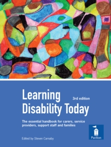 Learning Disability Today : Examines Current Issues for Those Using and Delivering Learning Disability Services and Support, Reflecting Learning Outcomes for QCF Qualifications, Book Book