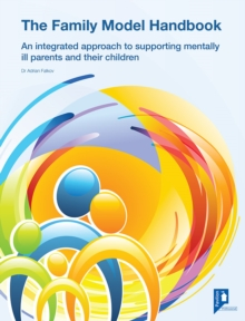 The Family Model : Managing the impact of parental mental health on children, PDF eBook