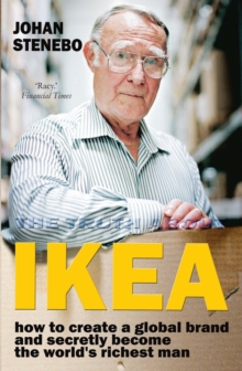The Truth About IKEA : How IKEA Built Its Global Furniture Empire, Paperback / softback Book