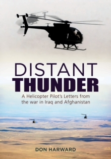Distant Thunder : A Helicopter Pilot's Letters from War in Iraq and Afghanistan, Hardback Book
