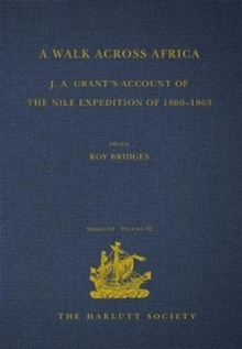 A Walk across Africa : J. A. Grant's Account of the Nile Expedition of 1860-1863, Hardback Book