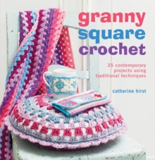 Granny-square Crochet : 35 Contemporary Projects Using Traditional Techniques, Paperback Book