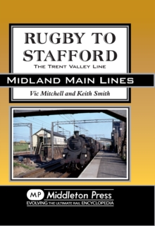 Rugby to Stafford : The Trent Valley Line, Hardback Book