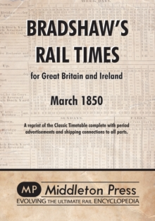 Bradshaw's Rail Times 1850 : for Great Britain and Ireland March 1850, Paperback Book