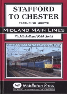 Stafford to Chester : Featuring Crewe, Hardback Book