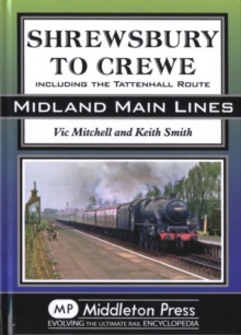 Shrewsbury to Crewe : Including the Tattenhall Route, Hardback Book