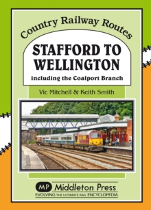 Stafford to Wellington : Including the Coalport Branch, Hardback Book