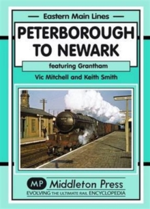 Peterborough to Newark : Featuring Grantham, Hardback Book