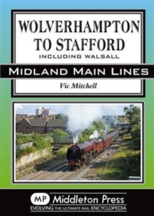 Wolverhampton to Stafford : Including Walsall, Hardback Book