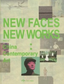 New Faces, New Works : China Contemporay Art, Hardback Book