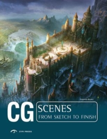 CG Scenes : From Sketch to Finish Volume 2, Paperback Book