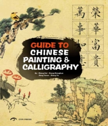Guide to Chinese Painting and Calligraphy : Traditional Auspice, Hardback Book