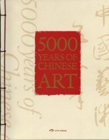 5000 Years of Chinese Art, Paperback Book