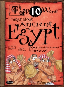 Things About Ancient Egypt : You Wouldn't Want To Know!, Paperback Book