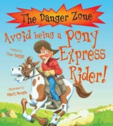 Avoid Being a Pony Express Rider!, Hardback Book