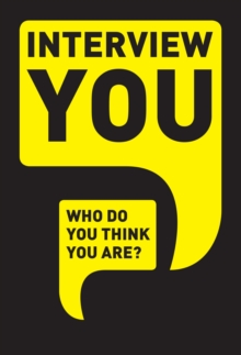 Interview You: Who Do You Think You Are?, Paperback / softback Book