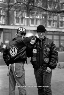 In the Eighties : Portraits from Another Time, Hardback Book