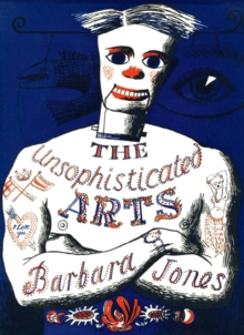 The Unsophisticated Arts, Hardback Book
