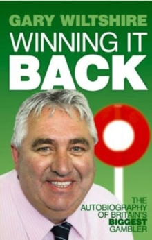 Winning It Back : The Autobiography of Britain's Biggest Gambler, Paperback Book