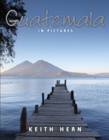 Guatemala In Pictures, Paperback Book