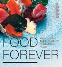 Food Forever : Redesigning the Future of Sustainable Food, Hardback Book