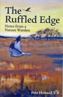 The Ruffled Edge : Notes from a Nature Warden, Paperback Book