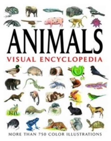Animals Visual Encyclopedia : More than 750 colour illustrations, Paperback Book