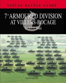 7th Armoured Division at Villers-Bocage : 13th July 1944, Hardback Book