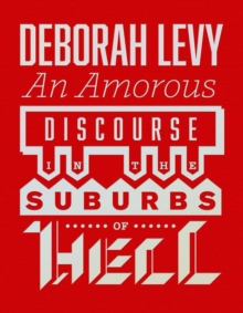 An Amorous Discourse in the Suburbs of Hell, Hardback Book