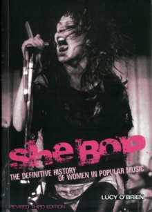 She Bop : The Definitive History of Women in Popular Music, Paperback Book