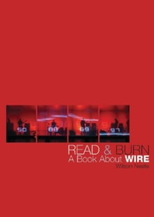 Read and Burn : A Book About Wire, Paperback / softback Book