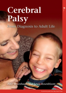 Cerebral Palsy : from Diagnosis to Adult Life, Paperback Book