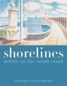 Shorelines: Artists on the South Coast, Paperback Book