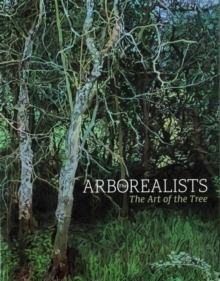 The Arborealists : The Art of the Tree, Paperback Book