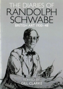 The Diaries of Randolph Schwabe : Artistic Circles 1930-48, Paperback / softback Book