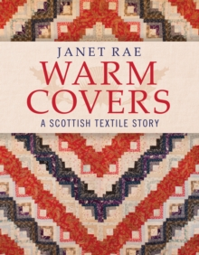 Warm Covers : A Scottish Textile Story, Paperback Book