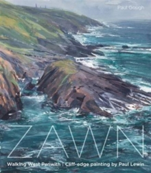 Zawn : Walking West Penwith: Cliff-Edge Painting, Paperback Book