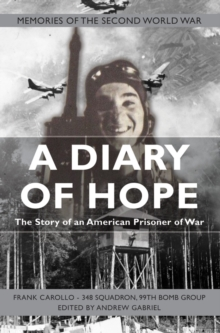 A Diary of Hope : The Story of an American Prisoner of War, Paperback Book