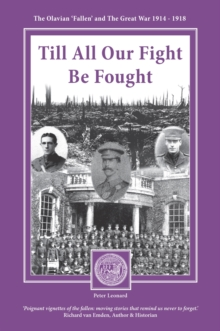 Till All Our Fight be Fought : The Olavian Fallen and the Great War 1914-1918, Paperback Book