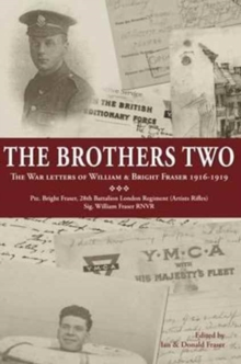 The Brothers Two : The War Letters of William & Bright Fraser 1916 - 1919, Paperback / softback Book