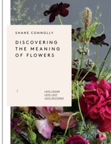 The Discovering the Meaning of Flowers : Love Found, Love Lost, Love Restored, Hardback Book