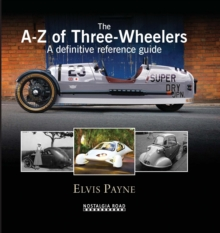 The A-Z of Three-wheelers : A Definitive Reference Guide Since 1769, Hardback Book