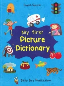 My First Picture Dictionary: English-Spanish with Over 1000 Words, Paperback Book