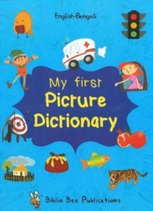 My First Picture Dictionary: English-Bengali with Over 1000 Words, Paperback Book