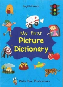 My First Picture Dictionary English-French : Over 1000 Words, Paperback Book